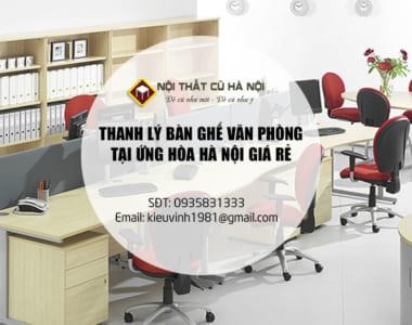 Thanh Lý Bàn Ghế Văn Phòng Cũ Giá Rẻ Tại Huyện Ứng Hòa Hà Nội