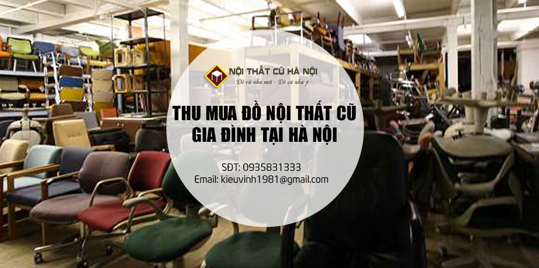 Nhận thu mua đồ cũ nội thất gia đình thanh lý giá cao tại Hà Nội